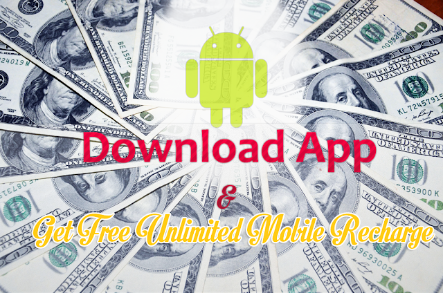 6 Best Android Apps to Get Unlimited Free Recharge