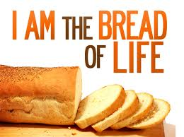 """I am the bread of life"""