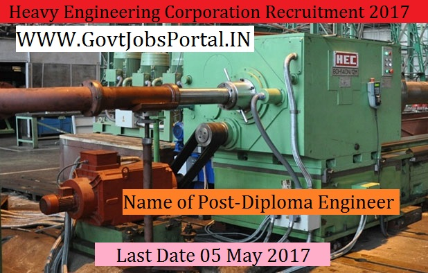 heavy engineering corporation recruitment diploma  heavy engineering corporation recruitment 2017 100 diploma engineer