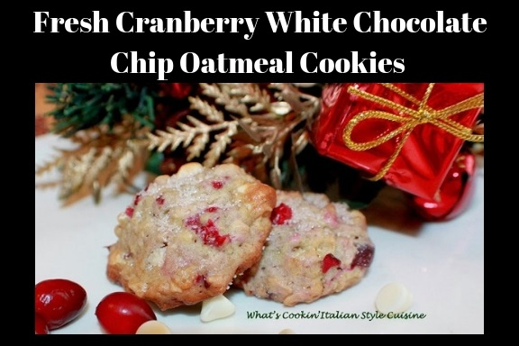 this is how to make a fresh cranberry, white chocolate chip oatmeal cookie for Christmas.