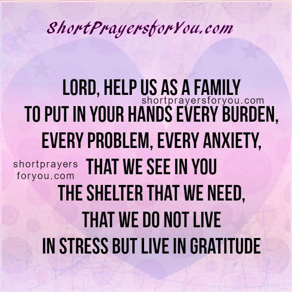 Short prayer for my dear family, God please help my family, bless my home, christian prayer for brothers and sisters, couple, children by Mery Bracho
