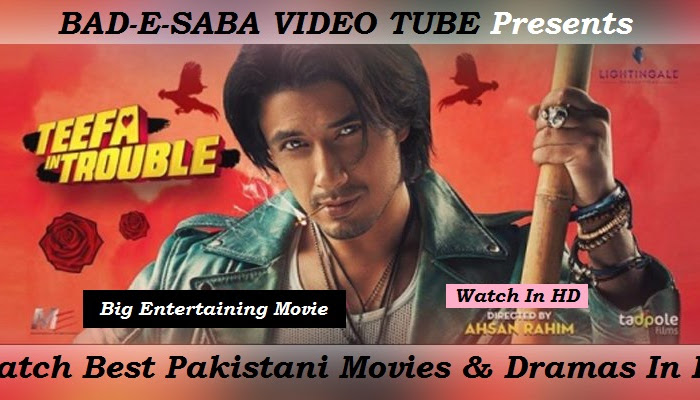BAD-E-SABA Presents - Pakistani Movie Teefa in Trouble 2018 Watch Online In HD