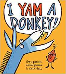 https://www.amazon.com/I-Yam-Donkey-Cece-Bell/dp/0544087208/ref=sr_1_1?ie=UTF8&qid=1490460861&sr=8-1&keywords=i+yam+a+donkey