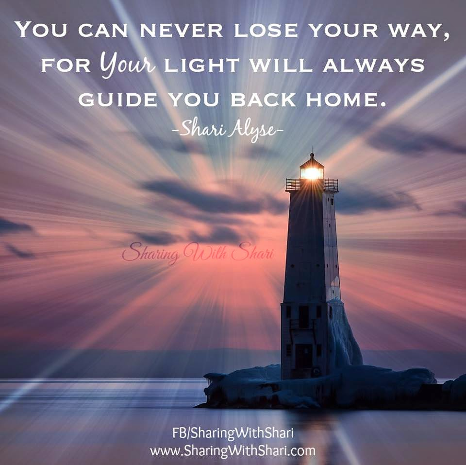 You Ca Never Lose Your Way, For Your Light Will Always