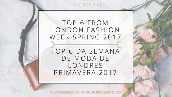 Top 6 da semana de moda de Londres primavera 2017