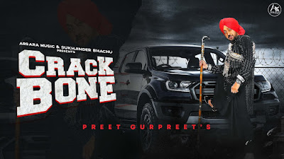Crack Bone Lyrics - Preet Gurpreet. Crack Bone lyrics penned by Goga. Mere yaar sare khande aa steel de Jithe vajje ta Crack bone kar ju