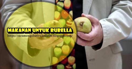 Makanan Untuk Rubella Yang Membantu Mengobati