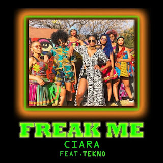 Ciara ft. Tekno - Freak Me