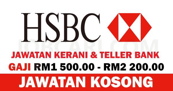 JAWATAN KOSONG KERANI DAN TELLER HSBC BANK