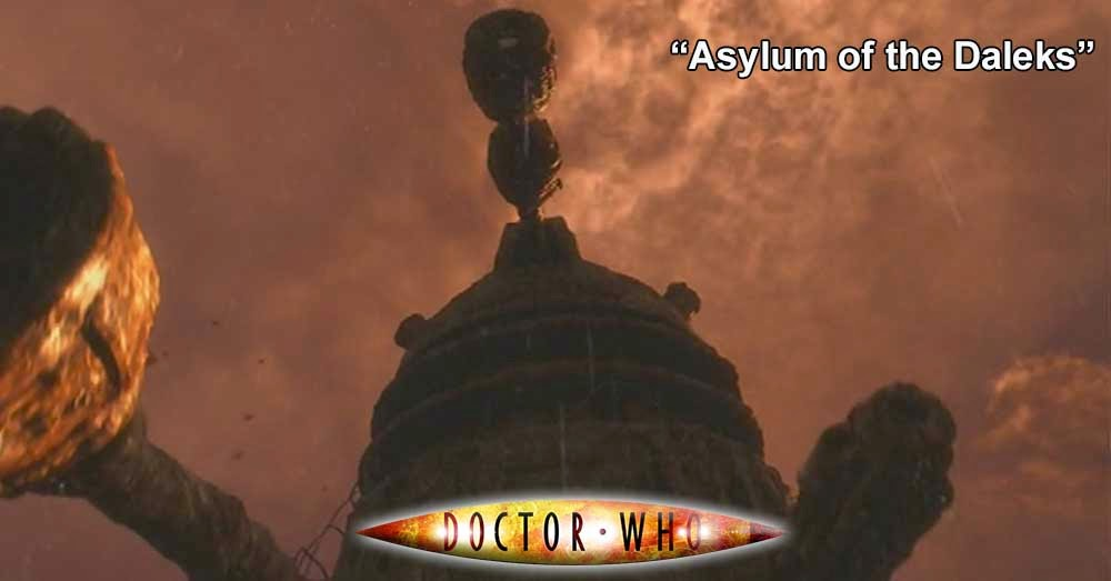 Doctor Who 226: Asylum of the Daleks