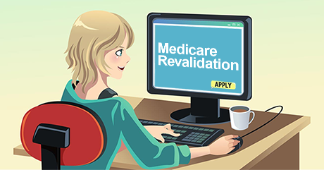 Medicare Revalidation – What is it and Why do we do it?