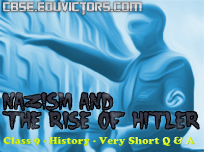 CBSE Class 9 - History - Chapter 3 - Nazism and the Rise of Hitler (Very Short Q and A)(#cbsenotes)(#eduvictors)
