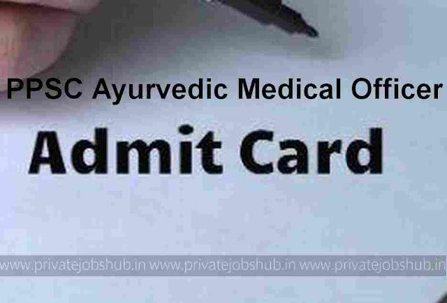PPSC Ayurvedic Medical Officer Admit Card