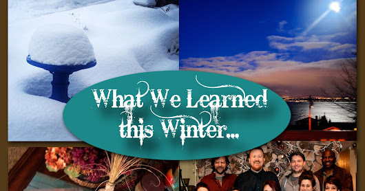 What We Learned This Winter...