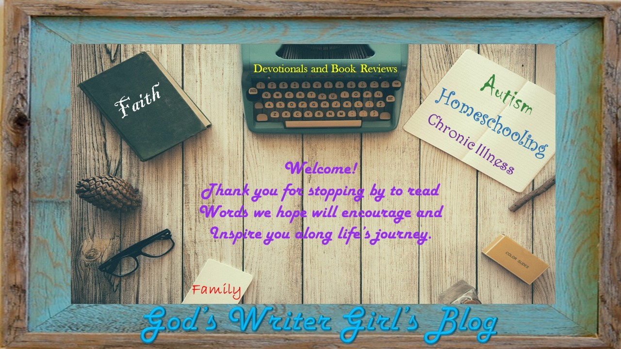 God's Writer Girl: Hope, Homeschooling, Faith, and Family
