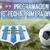 PROGRAMACIÓN 16° FECHA PRIMERA DIVISION