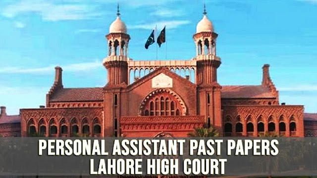 Personal Assistant, Lahore High Court, Personal Assistant Past Papers