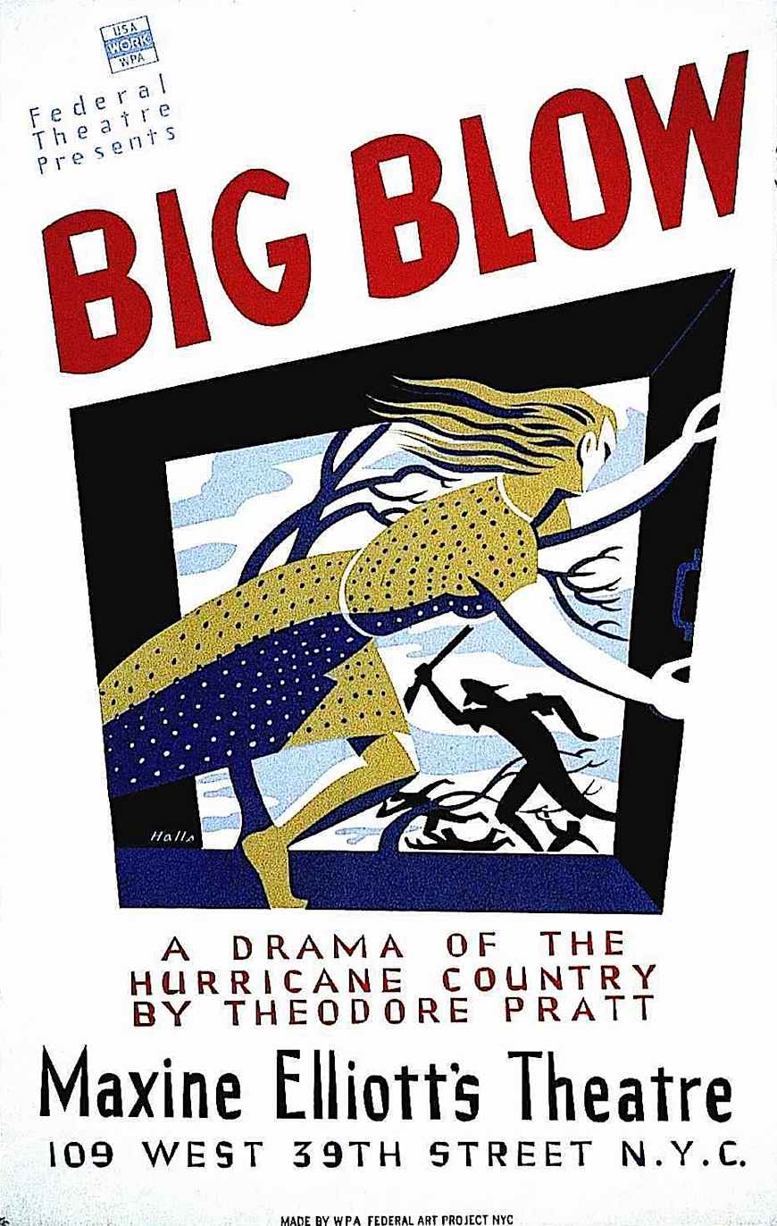 Theodore Pratt 1939 poster for The Big Blow at Maxine Elliot's Theatre, a WPA Federal art project