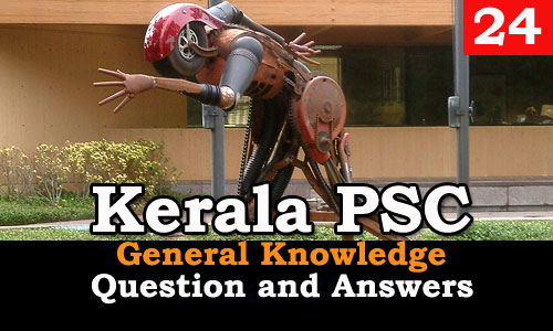 Kerala PSC General Knowledge Question and Answers - 24