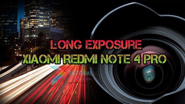 Fitur Long Exposure Absen di Xiaomi Redmi Note 4X/PRO Kamu? Ini Tutorial Cara Menambahkannya