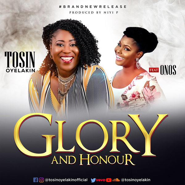 [Download] Music: Glory And Honour ~ Tosin Oyelakin Ft. Onos [@TosinOyelakin]