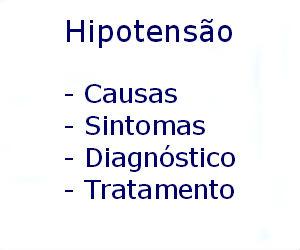 Hipotensão causas sintomas diagnóstico tratamento prevenção riscos complicações