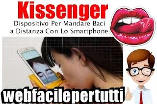Kissenger | Dispositivo Per Mandare Baci a Distanza Con Lo Smartphone - Cos'è e Come Funziona