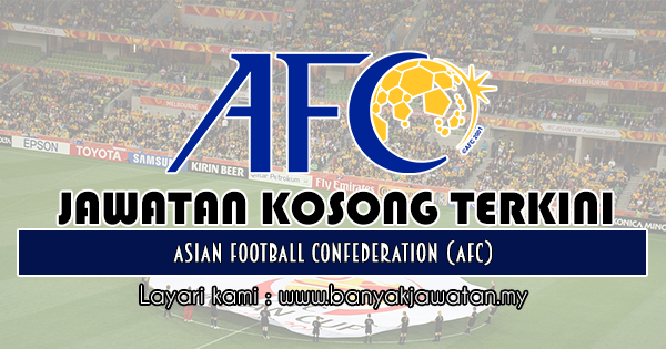 Jawatan Kosong 2018 di Asian Football Confederation (AFC)
