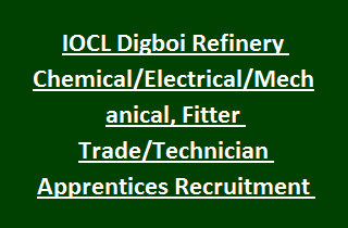 IOCL Digboi Refinery Chemical Electrical Mechanical, Fitter Trade Technician Apprentices Recruitment 130 Govt Jobs