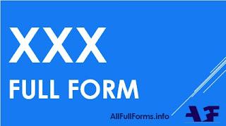 XXX Full Form