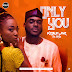 Rising Star 'Kobla Jnr' features Efya in 'Only You' (MP3 & VIDEO)