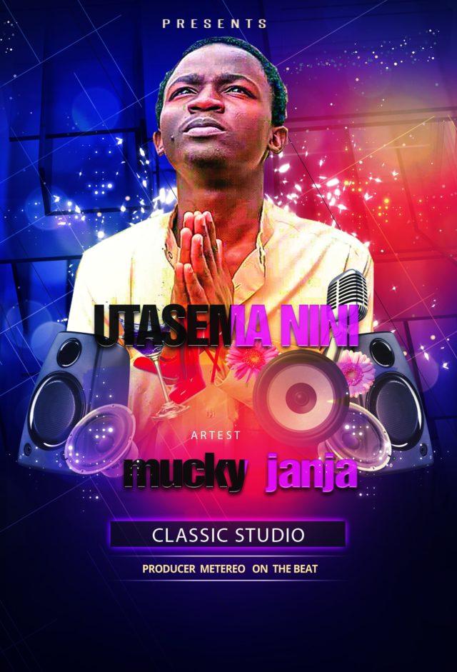 Download Audio | Mucky Janja – Utasema Nini | (Singeli)