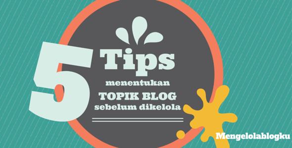 5 tips menentukan topik pada blog