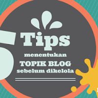 5 Tips menentukan topik blog