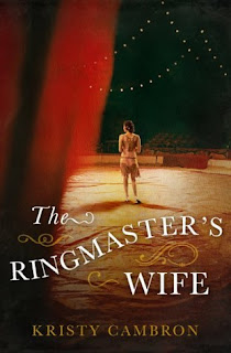 Heidi Reads... The Ringmaster's Wife by Kristy Cambron