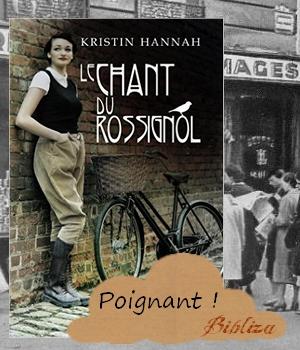 le chant du Rossignol Kristin Hannah seconde guerre mondiale avis critique chronique blog littéraire
