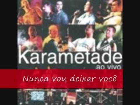 Musica Karametade - Nunca Vou Deixar Você (Pagode Saudade)