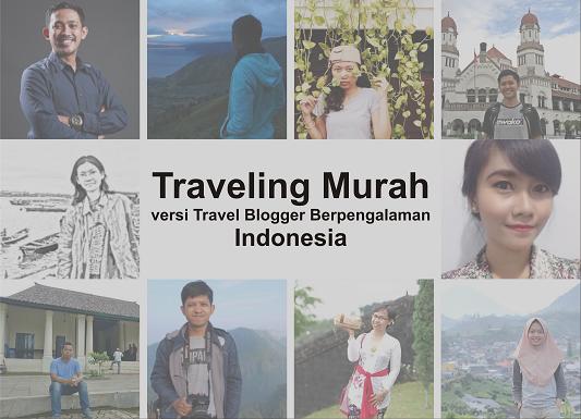 101 Tips Traveling Murah dari 10 Travel Blogger Berpengalaman Indonesia