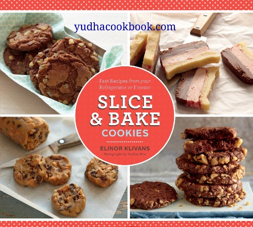 Download ebook Slice & Bake Cookies : Fast Recipes from your Refrigerator or Freezer