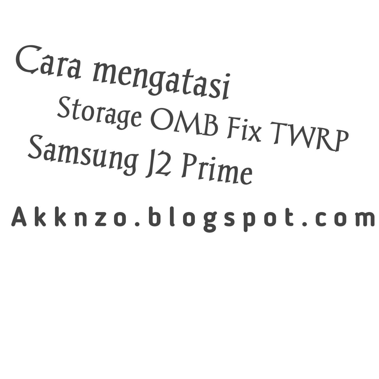 FIX TWRP] Cara Mengatasi Storage 0mb Di TWRP Samsung J2
