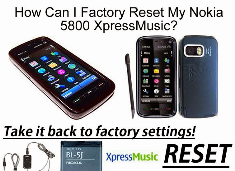 How Can I Factory Reset My Nokia 5800 XpressMusic? - How To