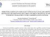 """Jurnal """"Forensik Jaringan Pada Lalu Lintas Data Dalam Jaringan Honeynet di ID-SIRTII/CC"""""""