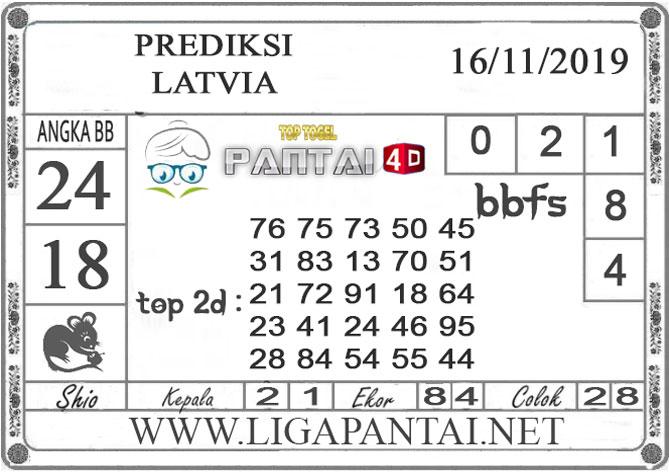 "PREDIKSI TOGEL ""LATVIA"" PANTAI4D 16 NOVEMBER 2019"