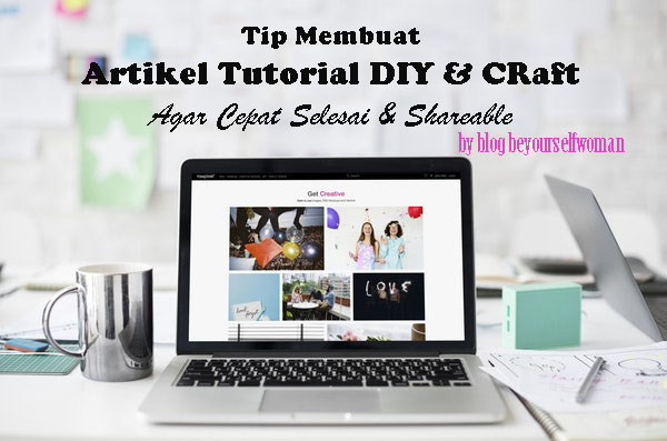 Tips Membuat Artikel Tutorial DIY Dan Craft