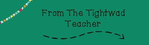 From the Tightwad Teacher