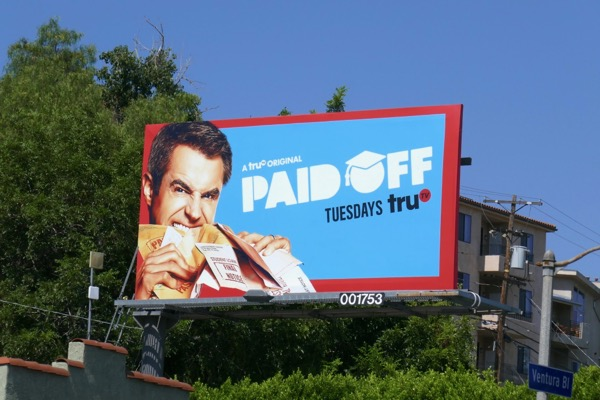 Paid Off series premiere billboard