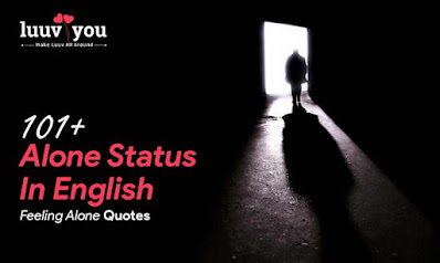 101+ Alone Status In English | Feeling Alone Quotes For Whatsapp [2020]