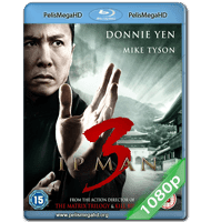 IP MAN 3 (2015) FULL 1080P HD MKV ESPAÑOL LATINO