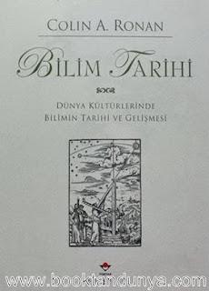 Colin A. Ronan - Bilim Tarihi - Dünya Kültürlerinde Bilimin Tarihi ve Gelişmesi