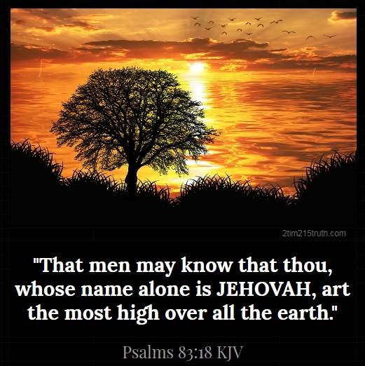 2 Timothy 2:15 Truth: Verse of the Day: Psalms 83:18 KJV